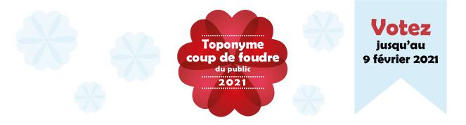 Votez pour le Toponyme coup de foudre du public 2021!